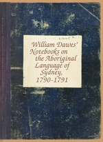 William Dawes' notebooks on the Aboriginal language of Sydney (MS 41645 facsimile)