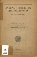 Special reports on the Philippines to the President, by Wm  H  Taft