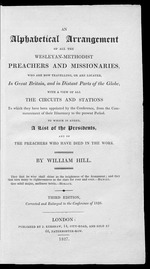 Alphabetical arrangement of all the Wesleyan-Methodist preachers and missionaries ... a list of the Presidents, and of the preachers who have died ...