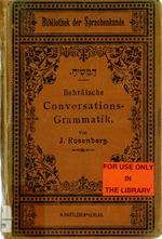 Hebr̈aische Conversations-Grammatik