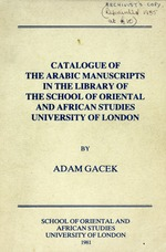 Catalogue of the Arabic manuscripts in the Library of the School of Oriental and African Studies, University of London