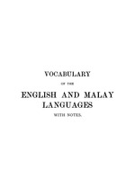 Vocabulary Of The English And Malay Languages With Notes