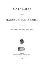 Catálogo de los manuscritos árabes existentes en la Biblioteca Nacional de Madrid