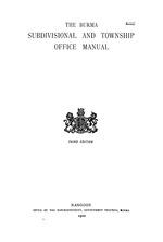 The Burma Subdivisional and Township Office Manual