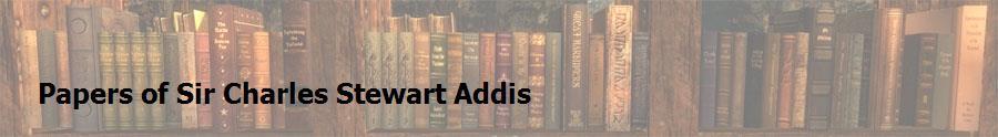 Papers of Sir Charles Stewart Addis